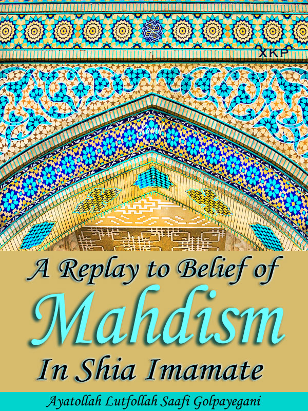 A Replay To Belief of Mahdism In Shia Imamate