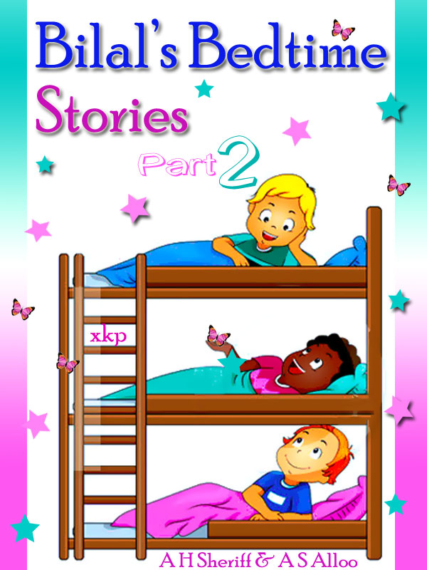 BilalS Bedtime Stories - Part Three