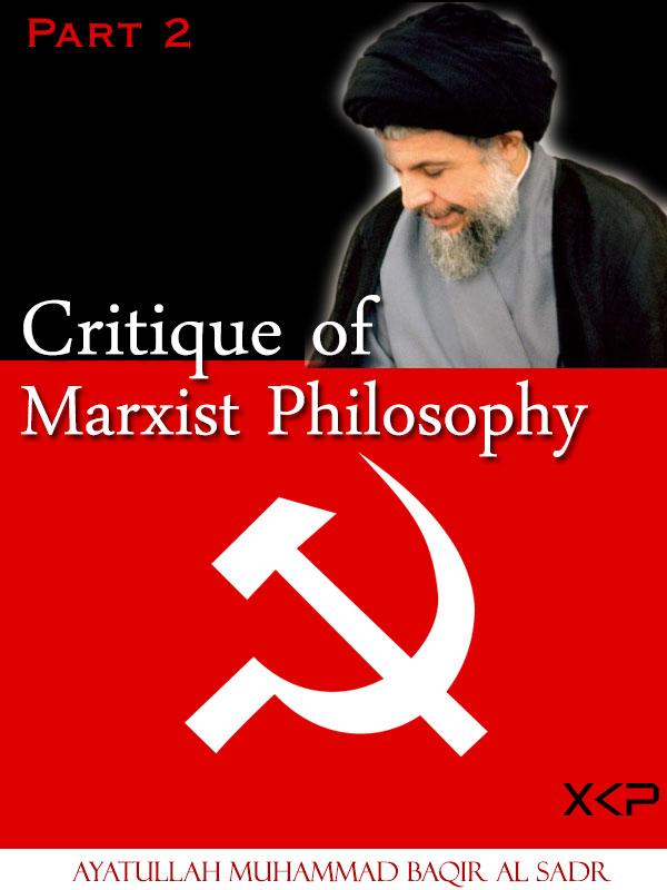 Critique of Marxist Philosophy Part 2
