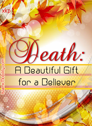 Death: A Beautiful Gift For A Believer