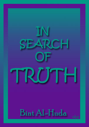 In Search of Truth  By Bint Al-Huda