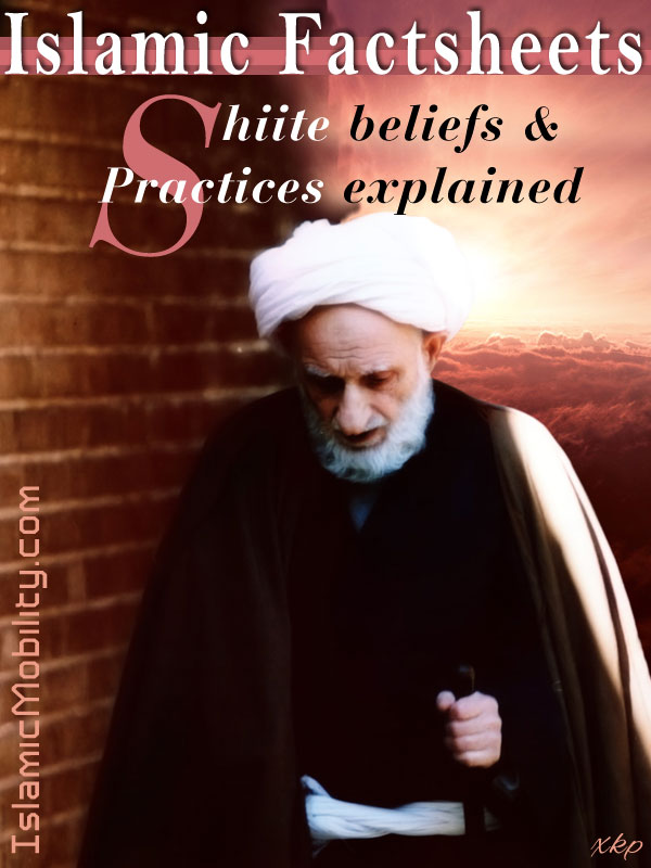 Islamic Factsheet Shiite Beliefs and Practices Explained