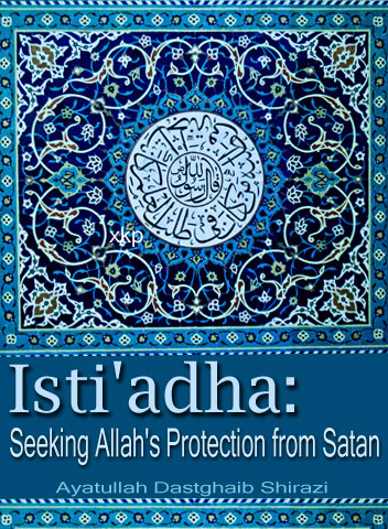 IstiAdha: Seeking AllahS Protection From Satan