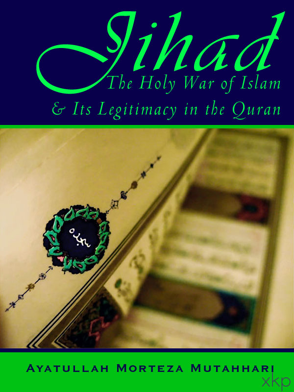 Jihad The Holy War of Islam and  Its Legitimacy In The Quran
