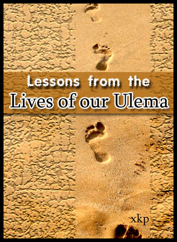 Lessons From The Lives of Our Ulema