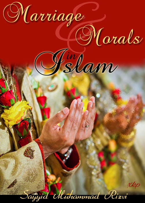Marriage And Morals In Islam