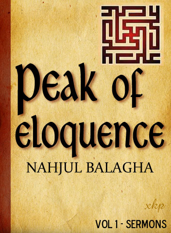 Nahjul Balagha - Peak of Eloquence - Sermons - Vol1