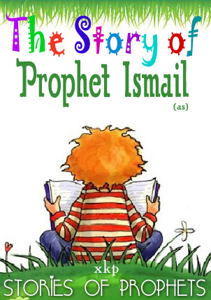 Prophet Ismail (As)