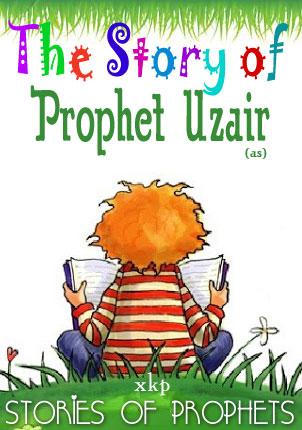 Prophet Uzair (As)