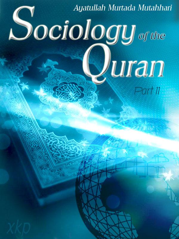 Sociology of The Quran Part 2
