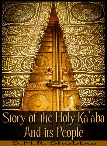 Story of The Holy Ka Aba And Its People