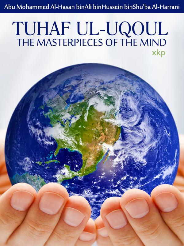 Tuhaf Ul-Uqoul The Masterpieces of The Mind