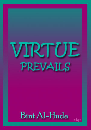 Virtue Prevails  By Bint Al-Huda