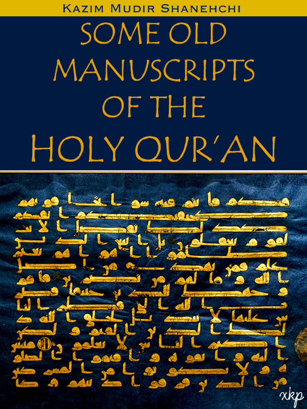 SOME OLD MANUSCRIPTS OF THE HOLY QUR'AN