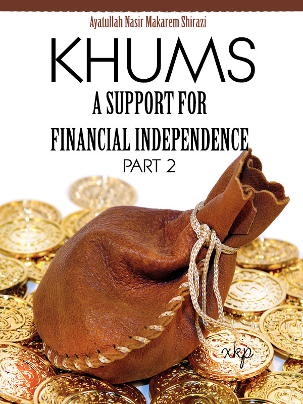KHUMS - A SUPPORT FOR FINANCIAL INDEPENDENCE Part 2