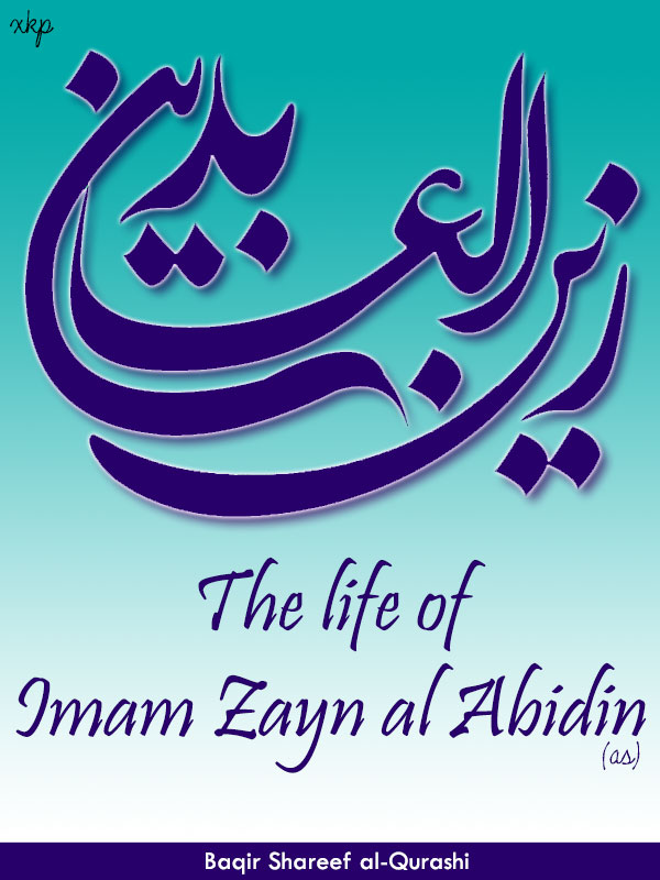 The Life of Imam Zayn al Abidin (as)