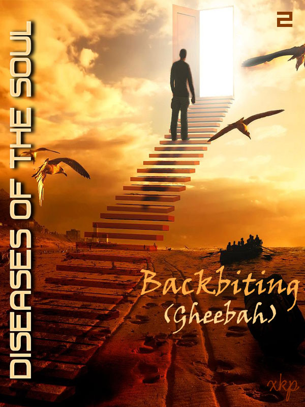 Diseases Of The Soul - 2 Backbiting Gheebah