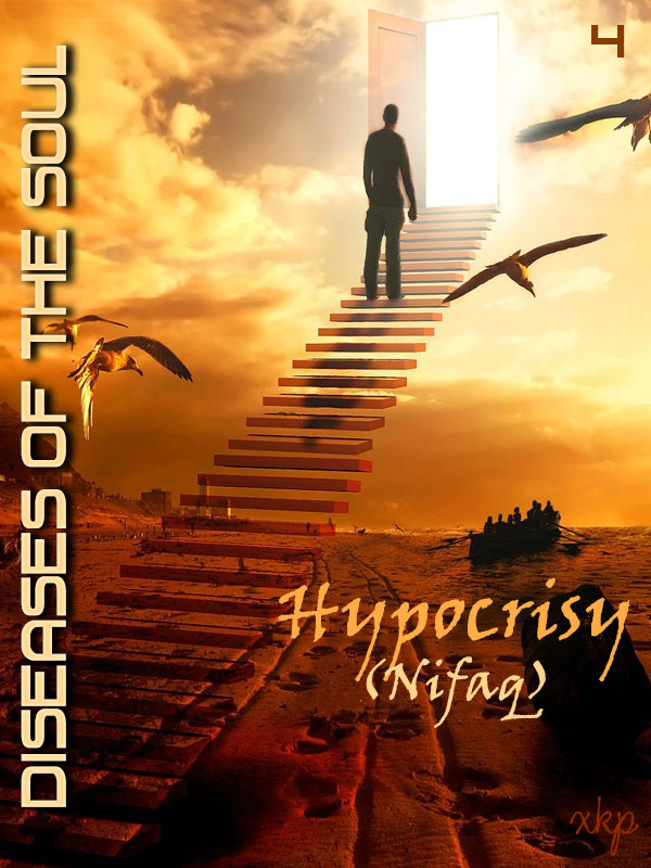 Diseases Of The Soul - 4 Hypocrisy Nifaq
