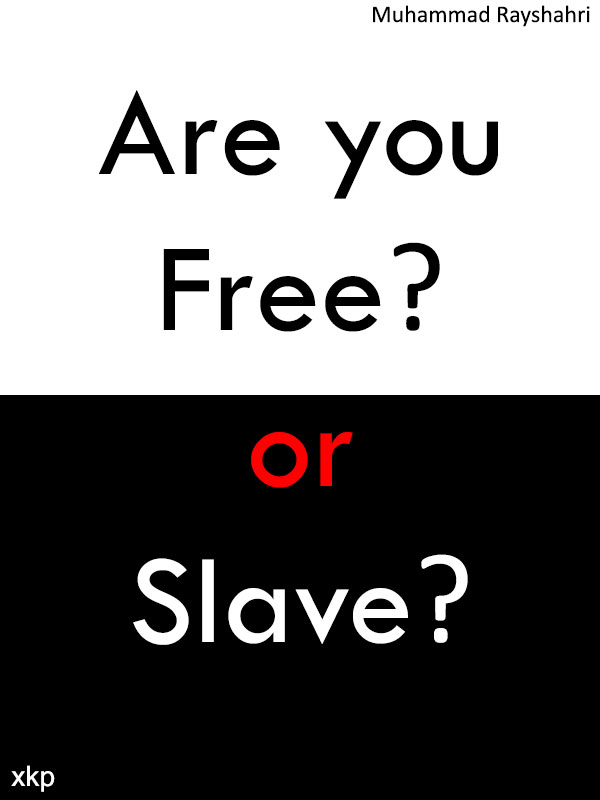 Are you Free or Slave?