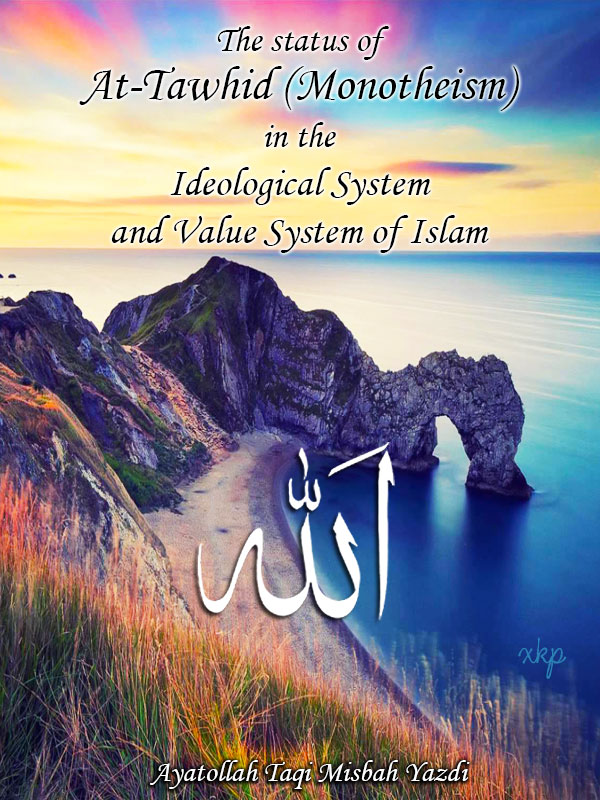 The Status of At Tawhid in the Ideological System and Value System of Islam