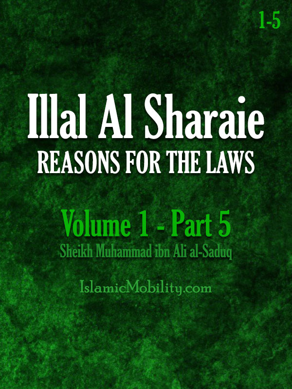 Illal Al Sharaie - REASONS FOR THE LAWS - Volume 1 - Part 5