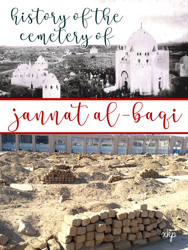 HISTORY OF THE CEMETERY OF JANNAT AL BAQI