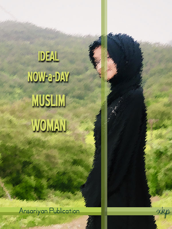 IDEAL NOW a DAY  MUSLIM WOMAN