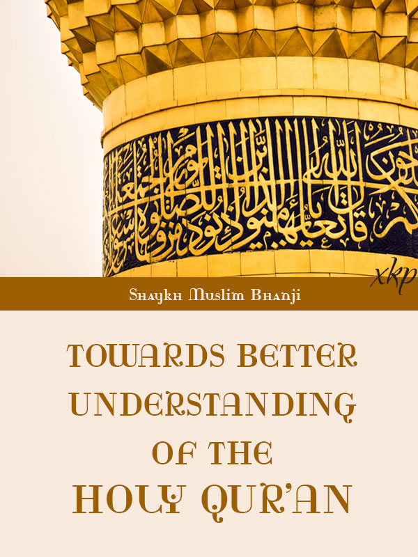TOWARDS BETTER UNDERSTANDING OF THE HOLY QURAN