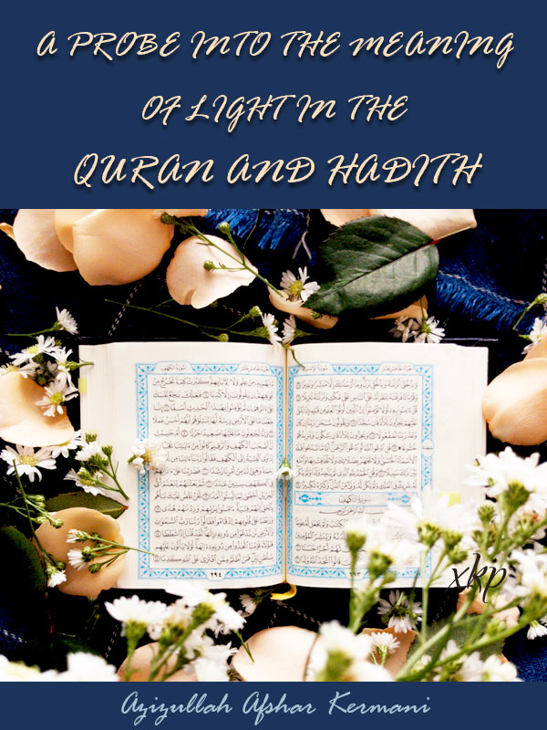 A Probe into the meaning of Light in the Quran and Hadith