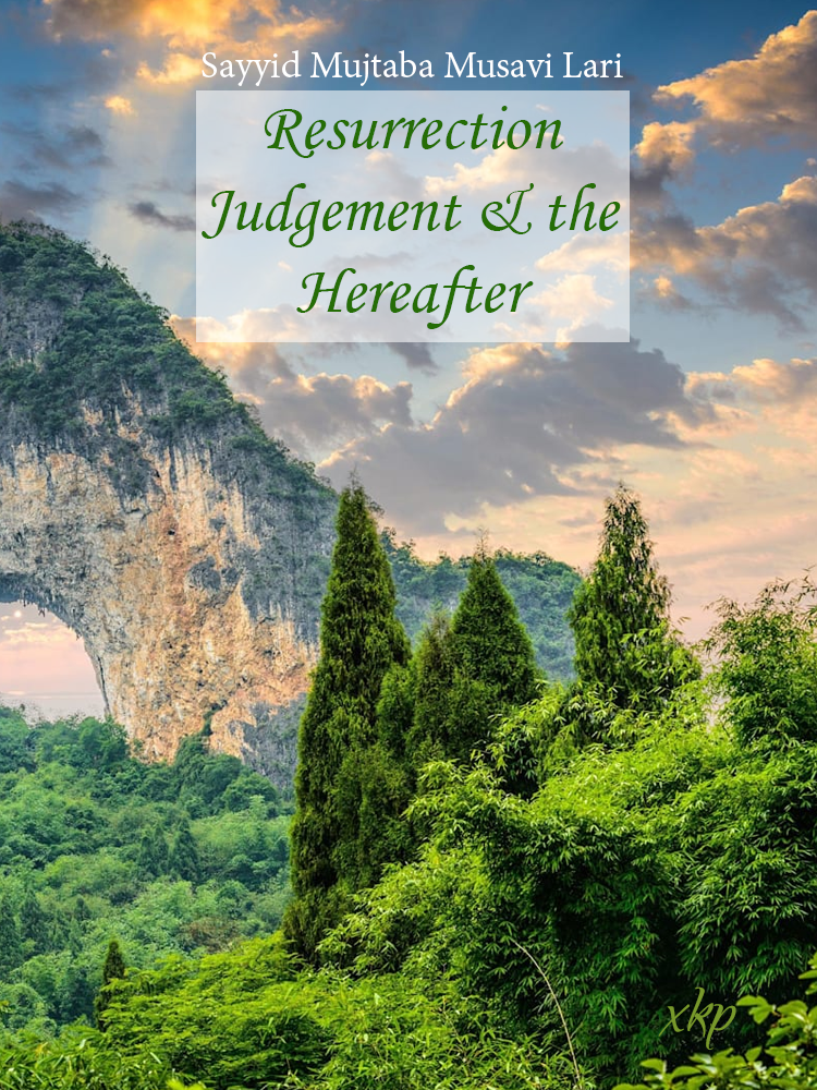 Resurrection Judgement and the Hereafter
