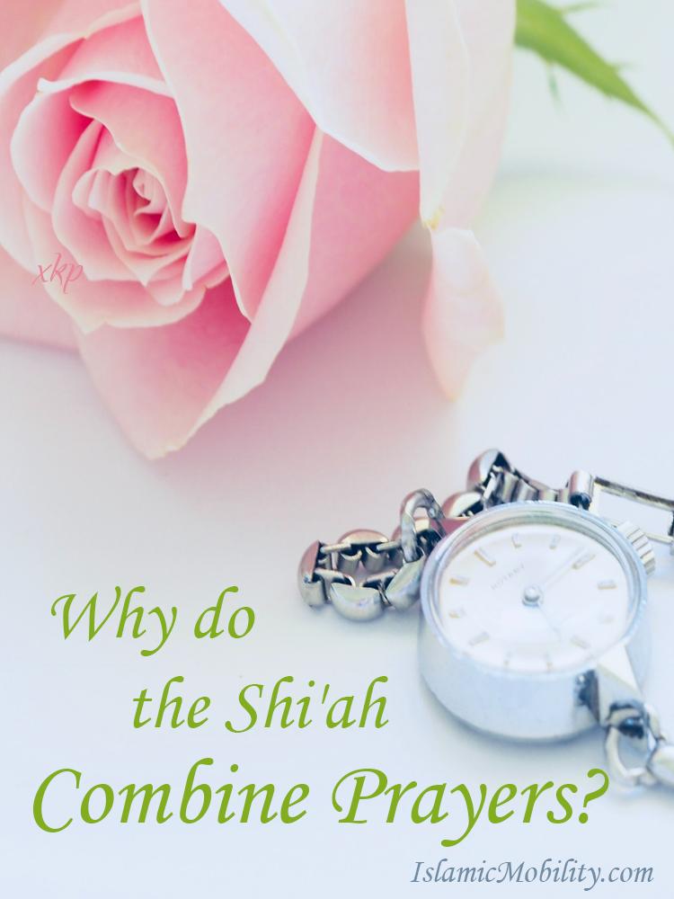 Why do the Shiah Combine Prayers