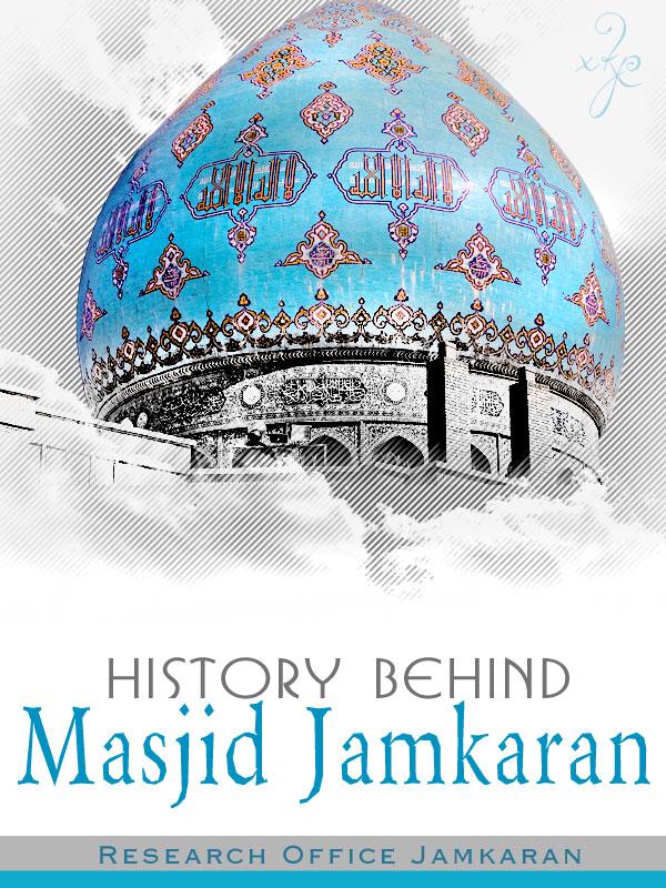 History Behind Masjid Jamkaran