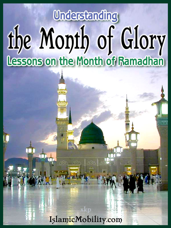 Lessons On The Month of Ramadhan