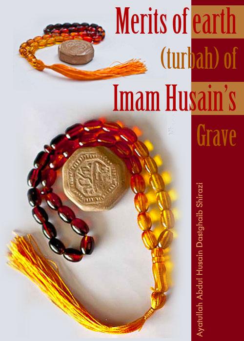 Merits of Turbah of Imam Husain S Grave