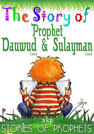 Prophet Dauwud And Sulayman (As)