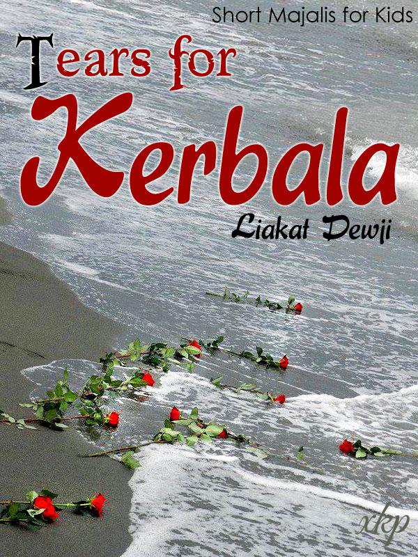 Short Majalis For Kids - Tears For Kerbala
