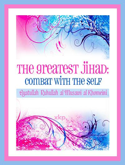 The Greatest Jihad: Self Combat