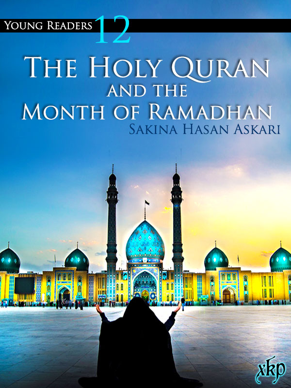 The Holy Quran and the Month of Ramadhan