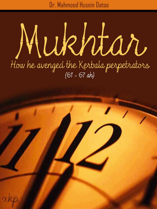Mukhtar - How He avenged the Kerbala Perpetrarors