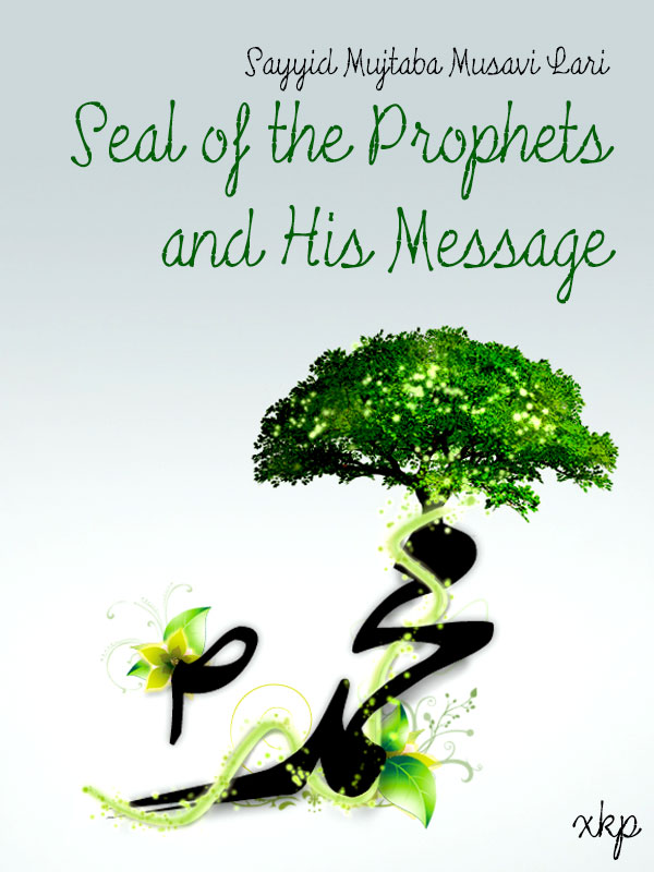 Seal of the Prophets and His Message