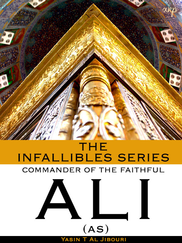 The Infallibles Series - Commander of the Faithful ALI (as)
