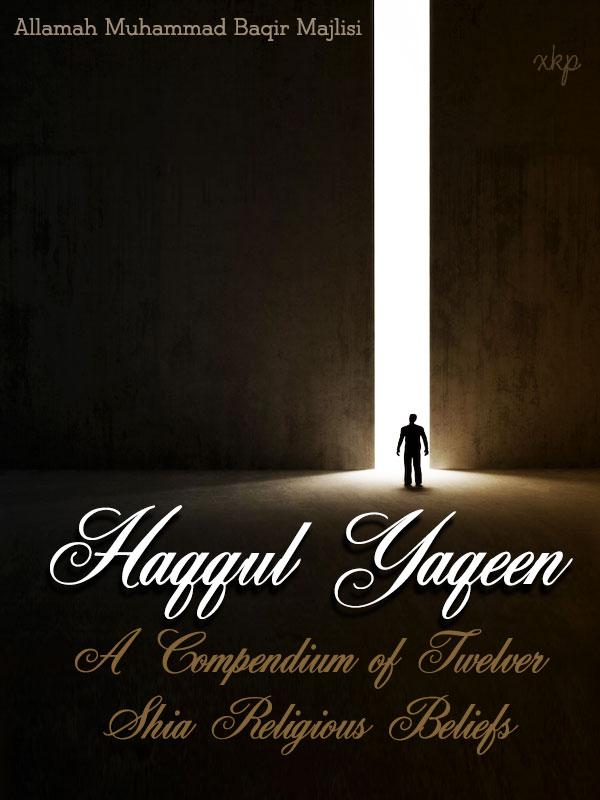 Haqqul Yaqeen - A compendium of twelver Shia Religious Beliefs