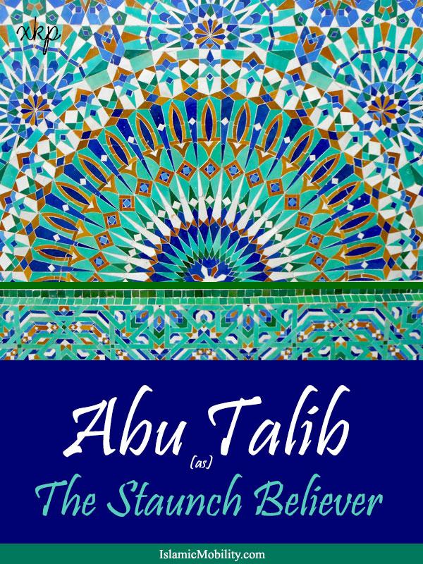 Abu Talib The Staunch Believer