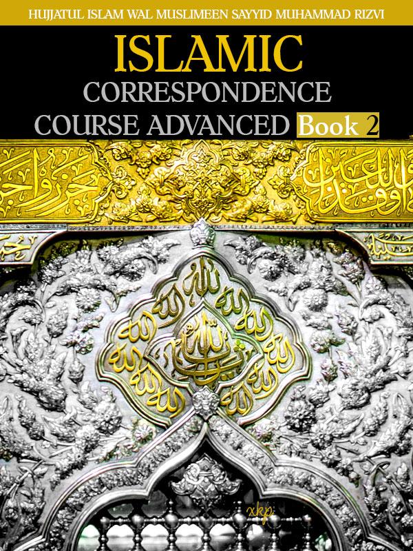 ISLAMIC CORRESPONDENCE COURSE ADVANCED - Book 2