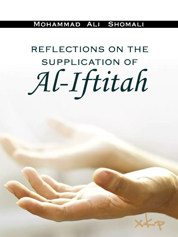 REFLECTIONS ON THE SUPPLICATION OF AL IFTITAH