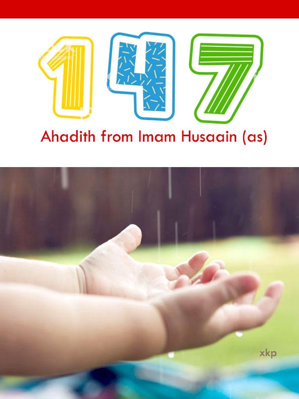 147 Ahadith from Imam Husain as
