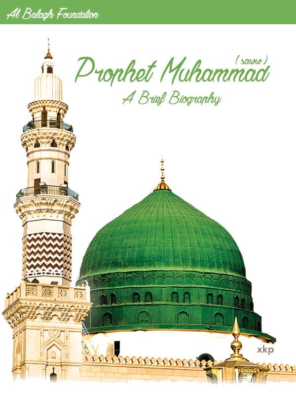 Prophet Muhammad (saww) A Brief Biography