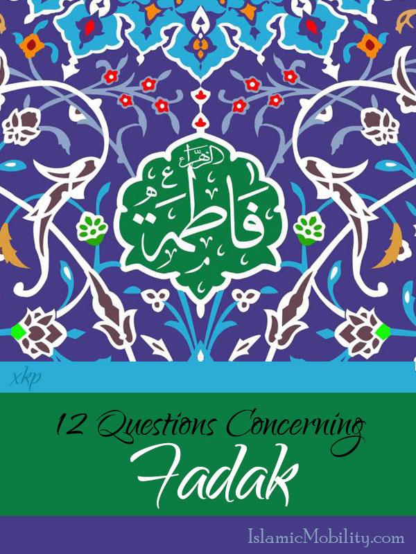 12 Questions Concerning Fadak