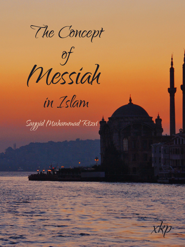 The Concept of Messiah in Islam